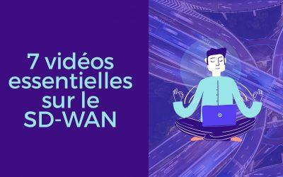 Exaprobe / Cisco : 7 vidéos essentielles sur le SD-WAN